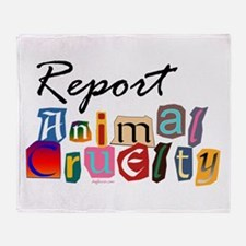 Report Animal Cruelty Throw Blanket