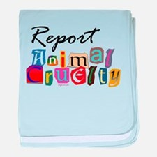 Report Animal Cruelty baby blanket