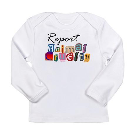Report Animal Cruelty Long Sleeve Infant T-Shirt