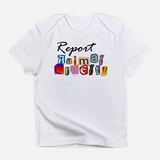 Report Animal Cruelty Infant T-Shirt