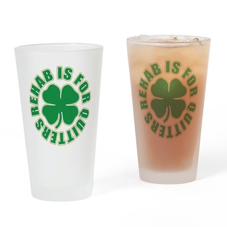 Rehab is for Quitters Pint Glass