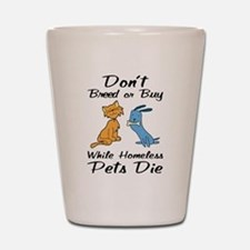 Don't Breed or Buy Cat&Dog Shot Glass
