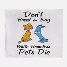Don't Breed or Buy Cat&Dog Throw Blanket
