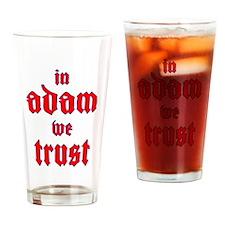 In Adam We Trust Pint Glass