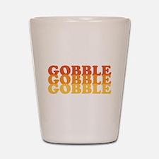 Gobble Gobble Gobble Shot Glass