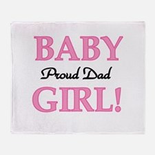 Baby Girl Proud Dad Throw Blanket
