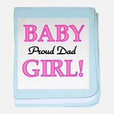 Baby Girl Proud Dad baby blanket
