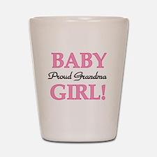 Baby Girl Proud Grandma Shot Glass