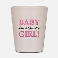Baby Girl Proud Grandpa Shot Glass