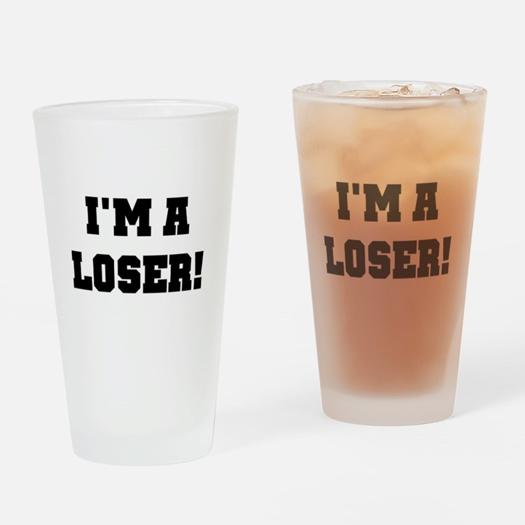 I'm a Loser Pint Glass