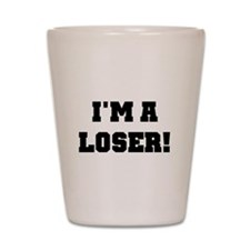 I'm a Loser Shot Glass
