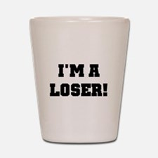 I'm a Loser Shot Glass