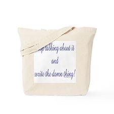 Stop talking - write! Tote Bag