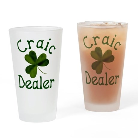 Craic Dealer (Craic=Fun) Pint Glass