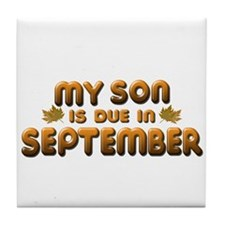 My Son is Due in September Tile Coaster