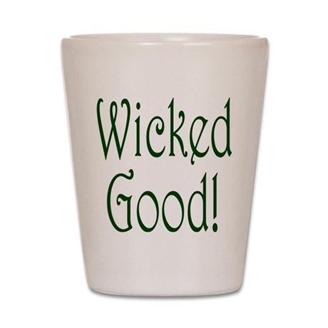 Wicked Good! Shot Glass