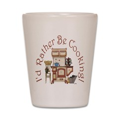 I'd Rather Be Cooking! Shot Glass