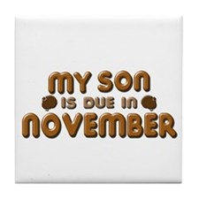 My Son is Due in November Tile Coaster