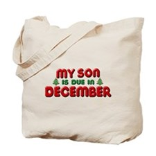 My Son is Due in December Tote Bag