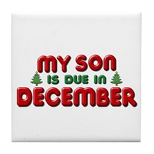 My Son is Due in December Tile Coaster