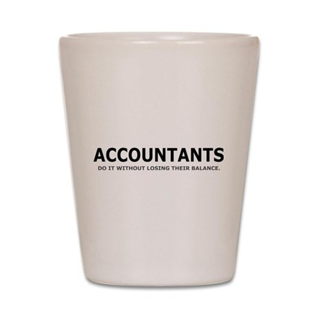 Accountants Do It Shot Glass
