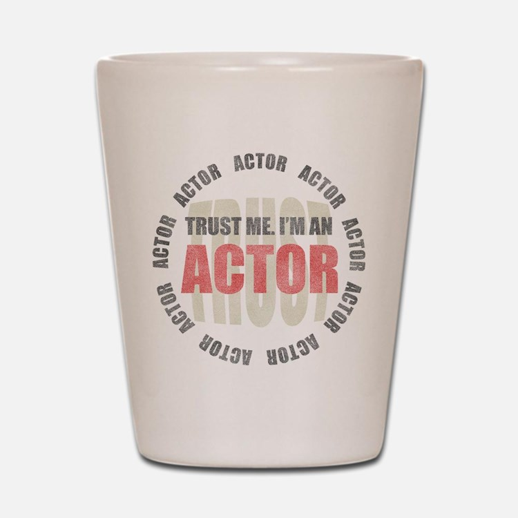 Trust Actor Shot Glass