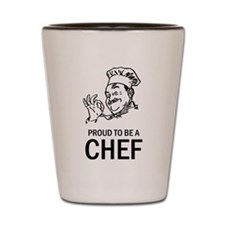 Proud To Be A Chef Shot Glass