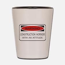 Attitude Construction Worker Shot Glass