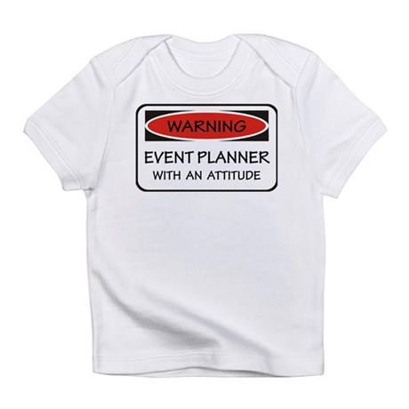 Attitude Event Planner Infant T-Shirt