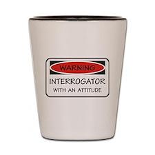 Attitude Interrogator Shot Glass