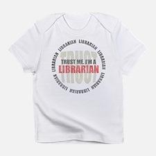 Trust Librarian Infant T-Shirt