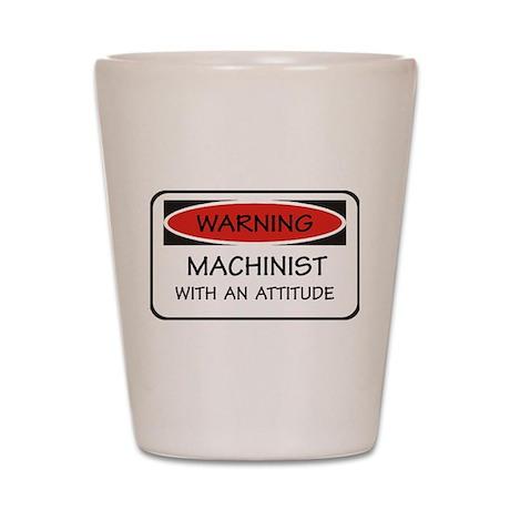 Attitude Machinist Shot Glass