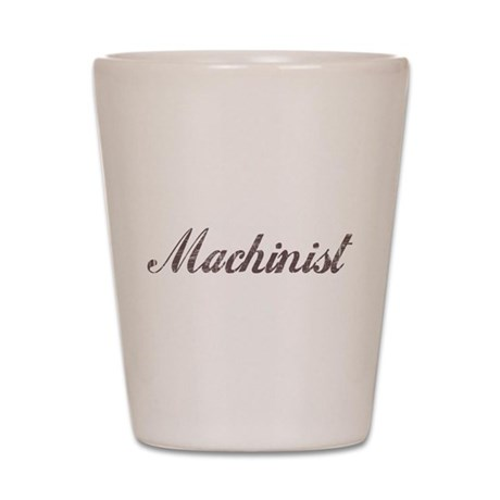 Vintage Machinist Shot Glass