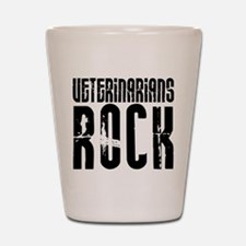 Veterinarians Rock Shot Glass