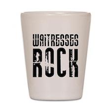 Waitresses Rock Shot Glass