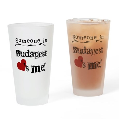 Someone in Budapest Pint Glass