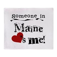 Someone in Maine Throw Blanket