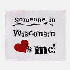 Someone in Wisconsin Throw Blanket