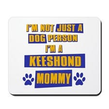 Keeshound Mommy Mousepad