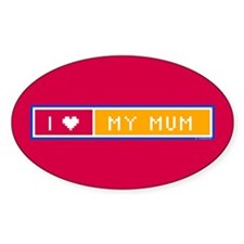 I love my Mum Oval Decal