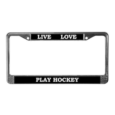 Live Love Play Hockey License Plate Frame