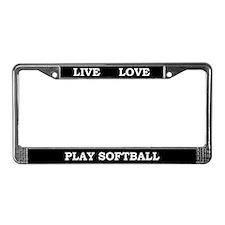 Live Love Play Softball License Plate Frame