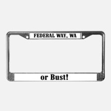 Federal Way or Bust! License Plate Frame