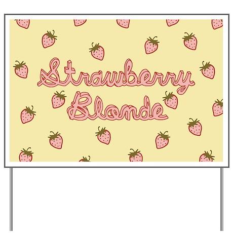 Strawberry Blonde Yard Sign