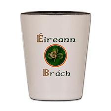 Eireann Go Brach Shot Glass