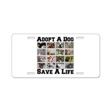 Adopt A Dog Save A Life Aluminum License Plate