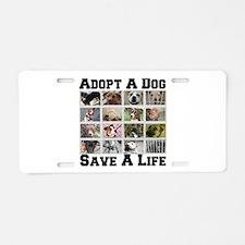 Adopt A Dog Save A Life Aluminum License Plate