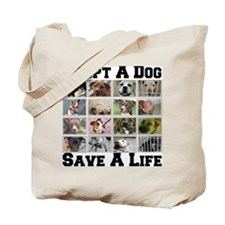 Adopt A Dog Save A Life Tote Bag