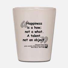 Hess Happiness Quote Shot Glass