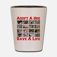 Adopt A Dog Save A Life Shot Glass
